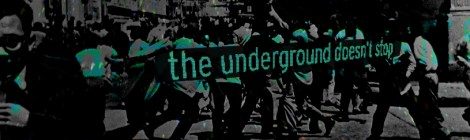 The Underground doesn't stop!